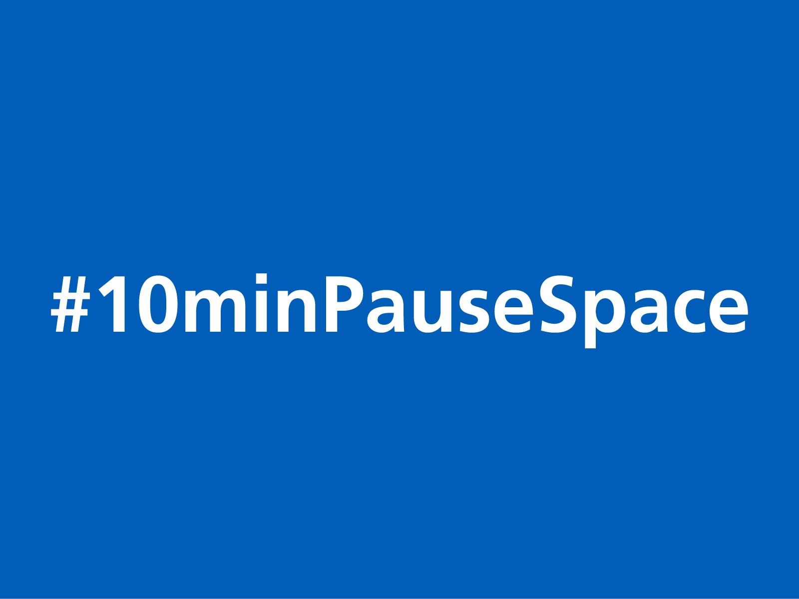 #10minPausespace tag